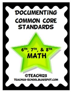 Documenting Common Core Standards - 6th, 7th, and 8th Math $