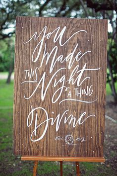 """""""You made this night a thing Divine."""" #rustic handpainted #DIY wedding sign to thank guests for attending"""
