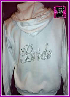 I want to get a bride sweatshirt to wear to the airpot