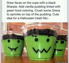 Halloween Pudding Cups - So clever! For Halloween, draw faces on cups with a black Sharpie. Add vanilla pudding tinted with green food coloring. Crush some Oreo's to sprinkle on top of the pudding. Postres Halloween, Recetas Halloween, Soirée Halloween, Halloween Goodies, Halloween Food For Party, Halloween Cupcakes, Halloween Birthday, Holidays Halloween, Preschool Halloween
