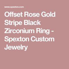 Offset Rose Gold Stripe Black Zirconium Ring - Spexton Custom Jewelry