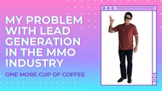 My Problem With Lead Generation In The MMO Industry | One More Cup of Co... Lead Generation, Just Giving, Affiliate Marketing, Coffee, Memes, Kaffee, Meme, Cup Of Coffee