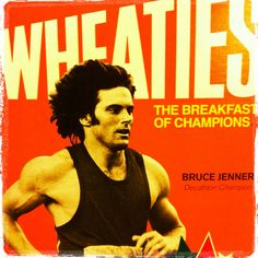 Bruce Jenner Wheaties box--------------(new edit.) AWWWWWWWW, these times--they are a changin' :( :( :( :( Shaun Ross, Bruce Jenner, Breakfast Of Champions, Decathlon, My Past, I Remember When, Olympians, Strike A Pose, Athlete
