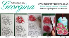 With Love Rose tag using Designs by Georgina Floral Trio stamps set coloured with Gelatos.