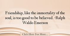 Ralph Waldo Emerson Quotes About Friendship - 25364