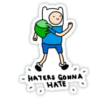 Haters Gonna Hate Finn Sticker
