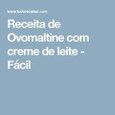 Receita de Ovomaltine com creme de leite - Fácil