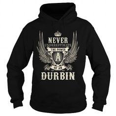 I Love DURBIN DURBINYEAR DURBINBIRTHDAY DURBINHOODIE DURBIN NAME DURBINHOODIES  TSHIRT FOR YOU T-Shirts
