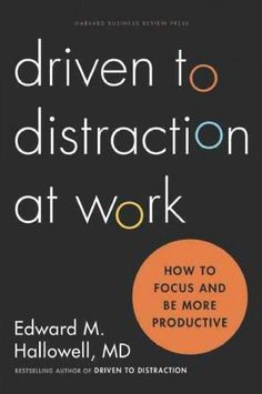 By Hallowell (Author); Book Synopsis Are you driven to distraction at work? Bestselling author Edward M. Hallowell MD the worlds leading expert on ADD and ADHD Focus At Work, To Focus, New Books, Books To Read, Stuck In A Rut, Harvard Business Review, Mom Advice, Life Advice, Reading Lists