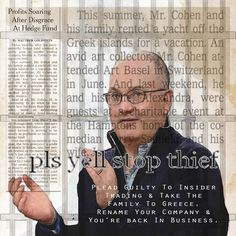 """7.30.14 #Collage """"Pls Yell Stop Thief: Steven A. Cohen""""  Who goes to jail in US & who doesn't."""