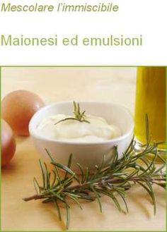 Maionesi ed emulsioni perfette