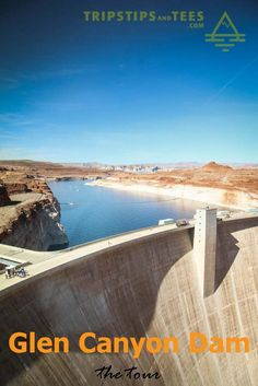 The Glen Canyon Dam Tour is amazing! What an awesome structure!