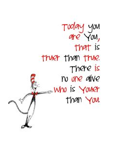 Today you are you - Dr Seuss Wise Quotes About Life, Life Quotes In English, Inspiring Quotes About Life, Quotes To Live By, Wisdom Quotes, Cool Quotes Tumblr, Cute Quotes, Great Quotes, Funny Quotes