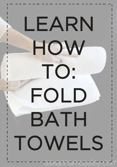 Learn how to properly fold bath towels for the best-organized laundry room! - Bath Towel - Ideas of Bath Towel Folding Bathroom Towels, Bathroom Towel Decor, Bathroom Ideas, Folding Laundry, Bathroom Modern, Bath Ideas, Small Bathroom, How To Roll Towels, Fold Towels