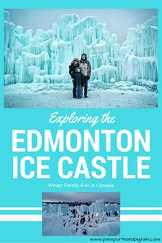 Visiting the Ice Castle in Edmonton, Alberta, Canada  #yeg #Edmonton #icecastles #alberta #Canada #winter #family #travel