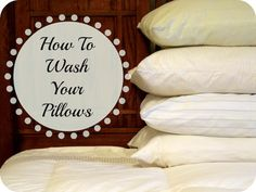 How to wash pillows... Excuse me while I go wash all of mine :/