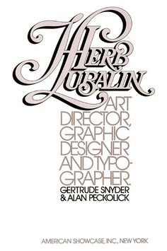 "Gertrude Snyder, Alan Peckolick   ""Herb Lubalin. Art Director, Graphic Designer and Typographer"",   New York, 1985."