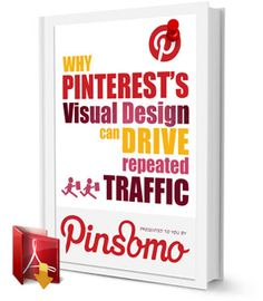 Why Pinterest's Visual Design can Drive Repeated Traffic