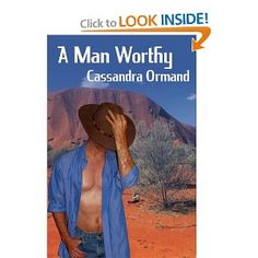 A Man Worthy. A mix-up in travel plans thrusts pampered Chelsea Bowden of Boston into the midst of a group of uncouth men set to journey through the Australian desert, guided by the disturbingly attractive Thaddeus Nolan.