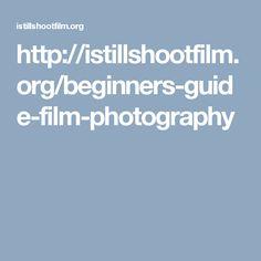 http://istillshootfilm.org/beginners-guide-film-photography