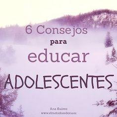 Seis Consejos: Adolescentes y Emociones. Educar Adolescentes.   Salud