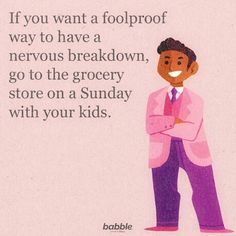 """If you want a foolproof way to have a nervous breakdown, go to the grocery store on a Sunday with your kids. Mom Quotes, Daily Quotes, True Quotes, Quotes Kids, Sunday Quotes, Qoutes, Funny Parenting Memes, Anxiety Attacks Symptoms, Parenting Classes"