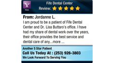 I am proud to be a patient of Fife Dental Center and Dr. Lisa Buttaro's office. I have...