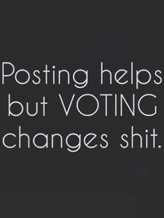 Vote November 2018 Like Your Life & Our Country Depends On It. Truth Hurts, It Hurts, Vote Quotes, My Philosophy, True Feelings, Social Justice, Food For Thought, We The People, Shit Happens