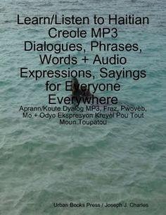 AprenderKreyolHaitiano:Let's Learn Haitian Kreyol, Aprendamos el Criollo Haitiano Gratis: Bajen el Creole audio Gratis; Aprendan el Creol Haitiano Gratis