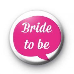 Pink Speech Bubble Bride to be Badge - Kool Badges badge badges button buttons button badge pin pins chapas