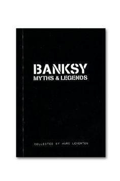 explores the myths and legends that have been created by the street artist Banksy