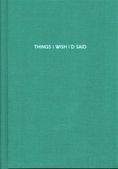 things i wish i said