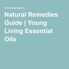 Natural Remedies Guide | Young Living Essential Oils...some of the YL oils have been approved by Health Canada as Natural Health Products.