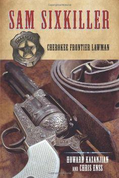 Sam Sixkiller: Cherokee Frontier Lawman -  Biographies - National Cowboy Museum