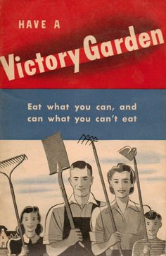 vintage WII Have A Victory Garden  We are in a large war now, both internally and externally.  Let us grow gardens!!