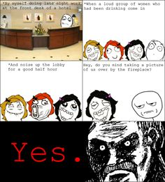 Lmao this is hilarious!! For anyone who's ever worked the front desk at a hotel!