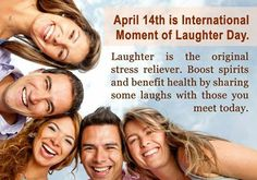 April 14th is International Moment of Laughter Day   #SmileOasis.com