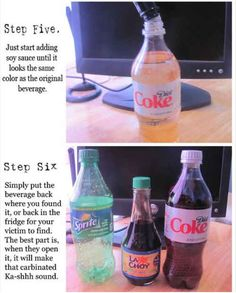 Soy sauce and Sprite just aren't Diet Coke. | 27 Pranks You Need To Really Own April Fools' Day