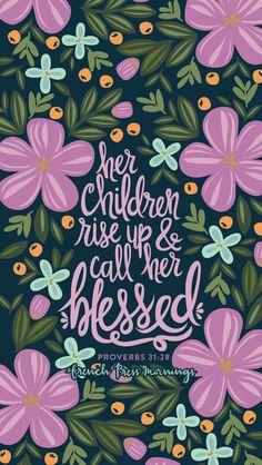 Happy Mother's Day! Proverbs 31:28 from Encouraging Wednesdays by French Press Mornings #bible #verse #typography