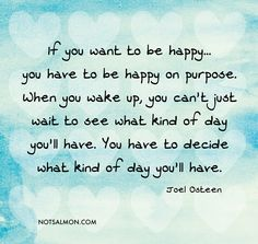 Decide what kind of day you'll have!