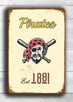 Vintage style PITTSBURGH PIRATES Sign,Pittsburgh Pirates Est.1881 Composite Aluminum Pittsburgh Pirates in team colors WORLDWIDE Shipping by FanZoneSigns on Etsy