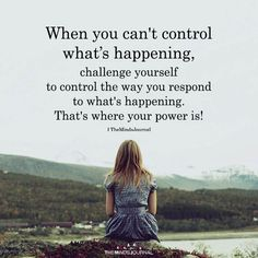 Image result for when you can't control what's happening Some Quotes, Words Quotes, Quotes To Live By, Quotes Quotes, Positive Quotes, Motivational Quotes, Inspirational Quotes, Happy Quotes, Chakra