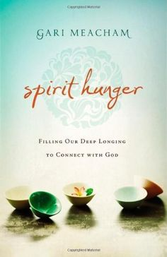 Spirit Hunger: Filling Our Deep Longing to Connect with God by Gari Meacham. $9.98. Author: Gari Meacham. Reading level: Ages 18 and up. Publisher: Zondervan (October 23, 2012)