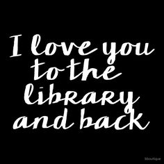 I Love You to the Library and Back - V.2 (inverted) by bboutique
