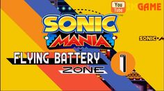 Let's play Sonic Mania Flying Battery Zone Act 1 & Act 2 Gameplay: Special Stages - Time Attack - Bonuses [SMGame]. Watch more Sonic Mania Gameplay on: https. Game Live Stream, Acting, Youtube, Youtubers, Youtube Movies
