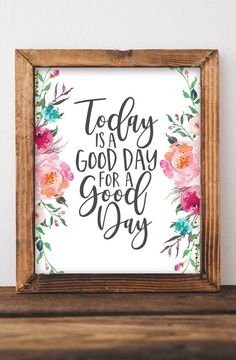 Today is a good day for a good day Floral printable wall art DIY home decor Bathroom Bedroom Home office decor pink florals Inspiring quotes Inspirational quote Gracie Lou Printables Diy Home Decor Bedroom, Home Office Decor, Bedroom Wall, Bedroom Simple, Office Wall Art, Trendy Bedroom, Diy Wall Art, Home Decor Wall Art, Diy Art