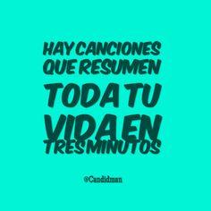 """""""Hay #Canciones que resumen toda tu #Vida en tres minutos"""". @candidman #Frases #Reflexion #Musica"""
