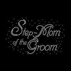 Step Mom of the Groom Rhinestone Tshirt by BlingnPrintStreet