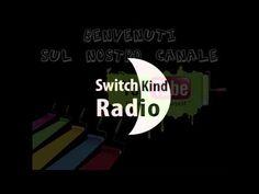 SwitchKind Radio [Canale YouTube Ufficiale]