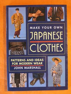 Make Your Own Japanese Clothes: Patterns and Ideas for Modern Wear by John Marshall by Pistilbooks on Etsy